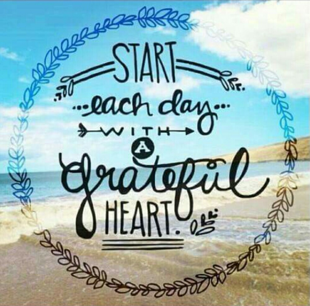 start each day with a greatful heart