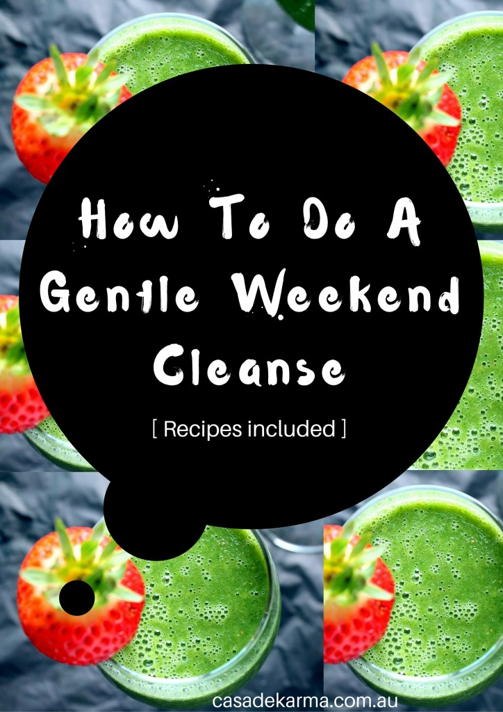 How To Do A Gentle Weekend Cleanse