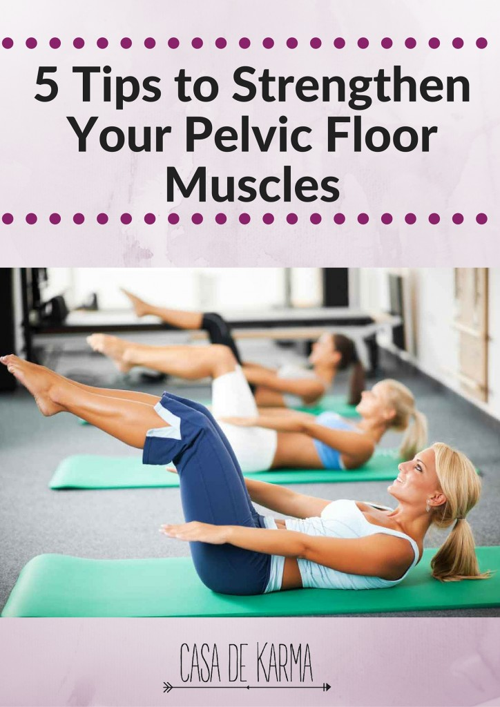 5 Tips To Strengthen Your Pelvic Floor. U0027