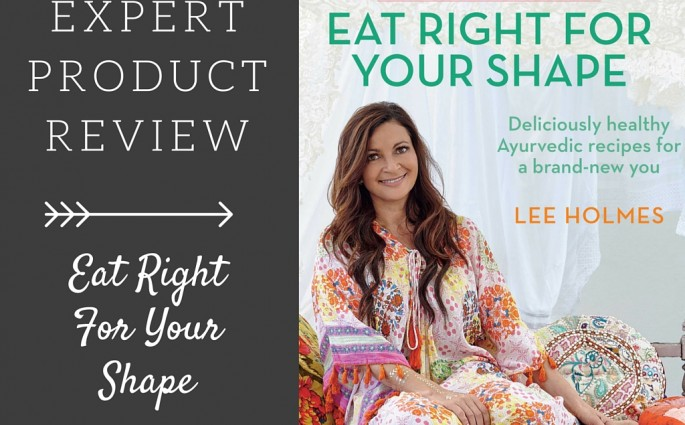 eat right for your shape by lee holmes book review
