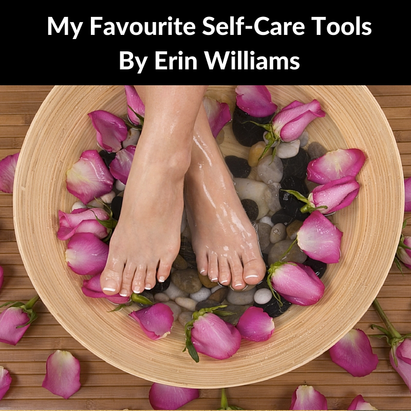 My Favourite Self-Care Tools by Erin Williams