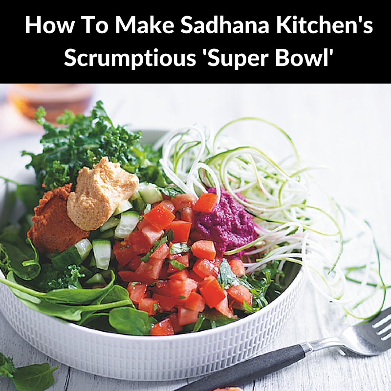 sadhana kitchen recipe