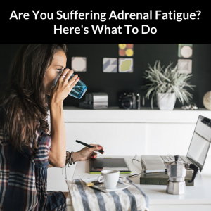 Natural Remedies For Adrenal Fatigue